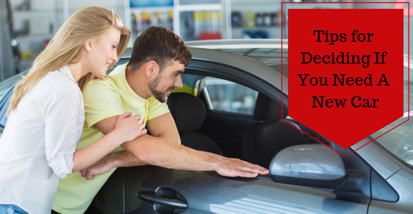 Tips for Deciding If You Need a New Car