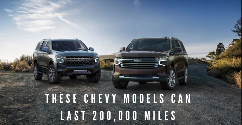 Find out which Chevy models can last more than 200,000 miles!
