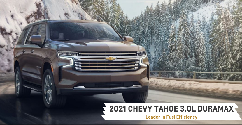 Find Out How the 2021 Chevy Tahoe 3.0L Duramax Is the Leader in Fuel Efficiency