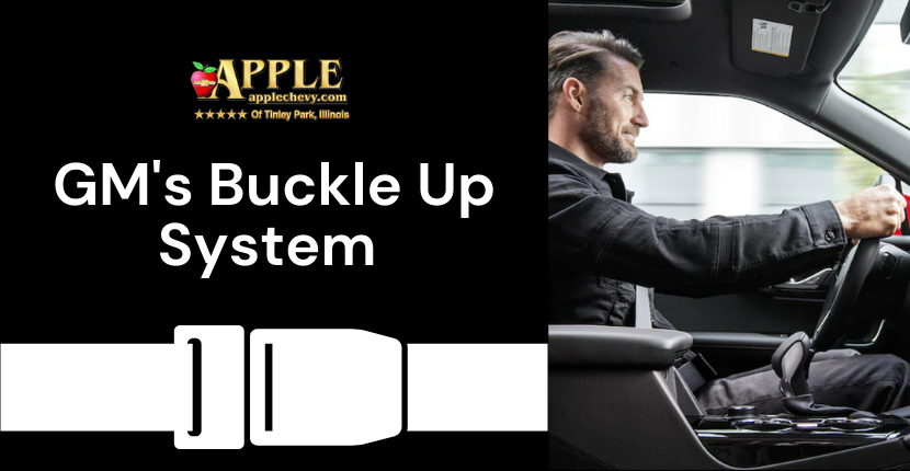 GM's Buckle Up System is Keeping Drivers Safe